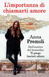 L'importanza di chiamarti amore by Anna Premoli