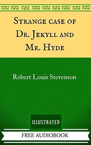 Strange Case of Dr. Jekyll and Mr. Hyde: By Robert Louis Stevenson - Illustrated