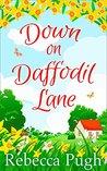 Down on Daffodil Lane by Rebecca Pugh