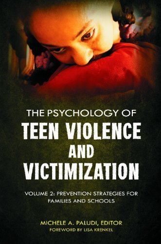 Psychology of Teen Violence and Victimization, ThThe Psychology of Teen Violence and Victimizatione [2 volumes]