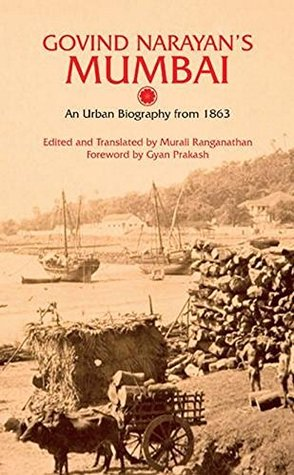 Govind Narayans Mumbai: An Urban Biography From 1863