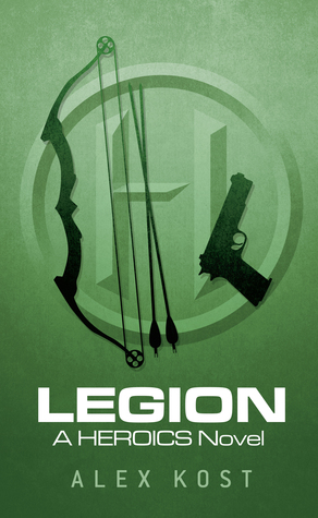 Legion: A Heroics Novel (Heroics, #3)