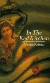 In The Red Kitchen by Michèle Roberts