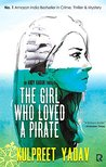 The Girl Who Loved A Pirate by Kulpreet Yadav