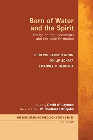 Born of Water and the Spirit: Essays on the Sacraments and Christian Formation