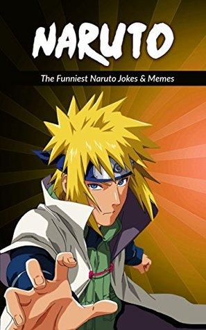 naruto the funniest naruto jokes memes by jenson publishing
