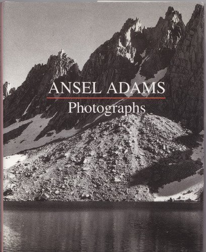 Ansel Adams: Photographs