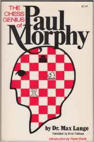 The Chess Genius of Paul Morphy