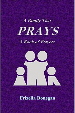 A Family That Prays, A Book of Prayers