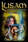 Lusam: The Dragon Mage Wars Book Three