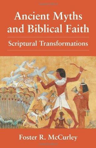 Ancient Myths and Biblical Faith: Scriptural Transformations