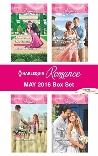 Harlequin Romance May 2016 Box Set: The Billionaire Who Saw Her Beauty\In the Boss's Castle\Rafael's Contract Bride\One Week with the French Tycoon