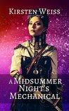 A Midsummer Night's Mechanical by Kirsten Weiss