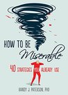 How to Be Miserab...