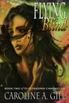 Flying Blind (The Flykeeper Chronicles, #2)