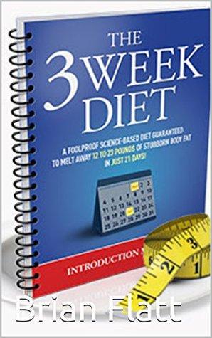 The 3 Week Weight loss Diet System By Brian Flatt