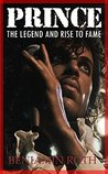 Prince: A Biography: The Music Legend and Rise to Fame (Prince Music Legend, Prince)