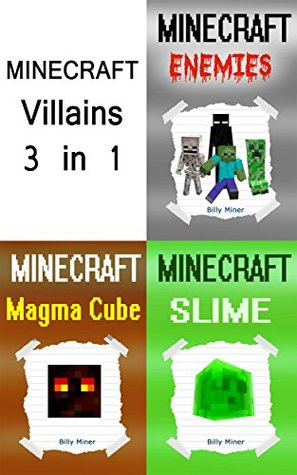 Minecraft: 3 Stories about Minecraft Villains in 1 Minecraft Book (Minecraft Storybook, Minecraft Story, Minecraft Stories for Children, Minecraft Books, Minecraft Diaries)