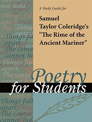 "A study guide for Samuel Taylor Coleridge's ""The Rime of the Ancient Mariner"""