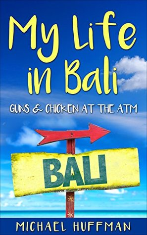 My Life in Bali -: Guns and Chicken at the ATM