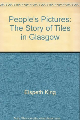 People's Pictures: The Story of Tiles in Glasgow