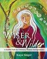 Wiser and Wilder:...