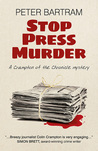 Stop Press Murder (Crampton of The Chronicle Mystery, #2)