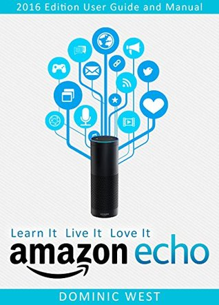 amazon echo 2017 edition user guide and manual learn it live it rh goodreads com iPad Manual Instruction Manual Example
