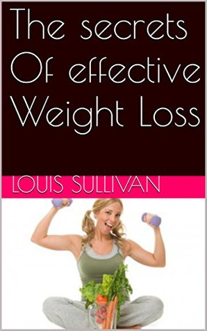 The secrets Of effective Weight Loss