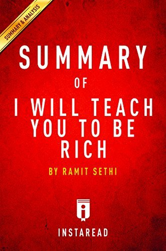 Summary of I Will Teach You To Be Rich: by Ramit Sethi | Includes Analysis
