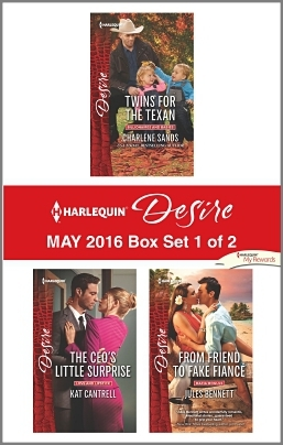 Harlequin Desire May 2016 - Box Set 1 of 2: Twins for the Texan / The CEO's Little Surprise / From Friend to Fake Fiancé