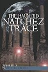 Haunted Natchez Trace, The (Haunted America)