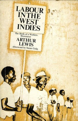 Labour in the West Indies: Birth of a Workers Movement