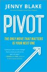Pivot: Turn What's Working for You Into What's Next