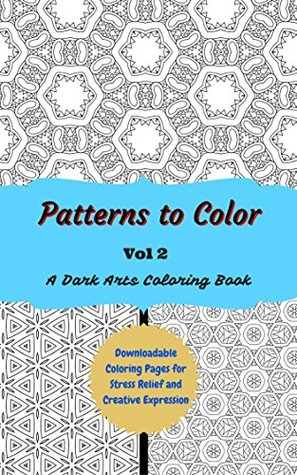 Patterns to Color volume 2: Downloadable Coloring Pages for Stress Relief and Creative Expression