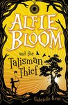 Alfie Bloom and the Talisman Thief (Alfie Bloom #2)