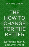 the How to Change for the Better; Chapter Three