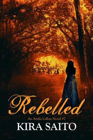Rebelled Arelia Larue 7 By Kira Saito