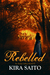 Rebelled (Arelia LaRue, #7)