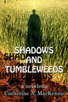 Shadows and Tumbleweeds