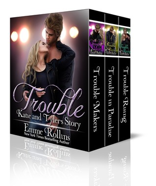 Trouble Katie & Tyler's Story (#4-6) by Emme Rollins