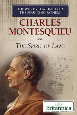 Charles Montesquieu and the Spirit of Laws