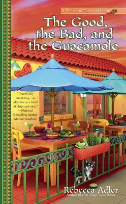 The Good, the Bad and the Guacamole(A Taste of Texas Mystery 2)