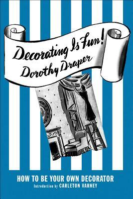 Decorating Is Fun!: How to Be Your Own Decorator par Dorothy Draper