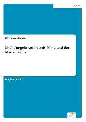 Michelangelo Antonionis Filme Und Der Manierismus