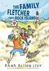 Download ebook The Family Fletcher Takes Rock Island (Family Fletcher, #2) by Dana Alison Levy