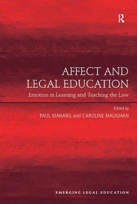 Affect and Legal Education: Emotion in Learning and Teaching the Law