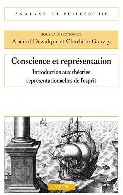 Conscience Et Representation: Introduction Aux Theories Representationnelles de L'Esprit