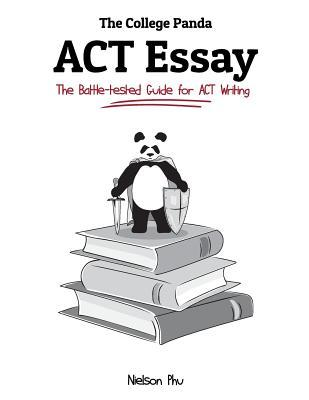 The College Pandas ACT Essay Battle Tested Guide For Writing By Nielson Phu