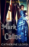 Mark of Caine Trilogy: Book One: Hidden in the Shadows (Victorian Villains Saga)